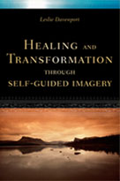 Healing and Transformation through Self-Guided Imagery by Leslie Davenport