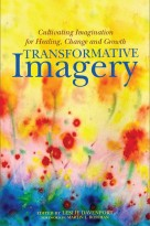 Transformative Imagery: Cultivating the Imagination for Healing, Change and Growth